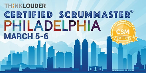 Philadelphia Certified ScrumMaster® Workshop (CSM) - Mar 5-6