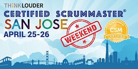 San Jose Certified ScrumMaster® Weekend Class - Apr 25-26 tickets