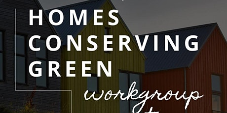 Workgroup: Homes Conserving Green tickets