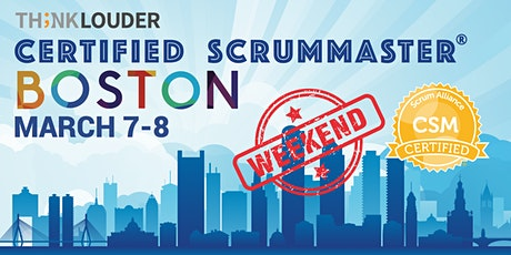 Boston Certified ScrumMaster® Weekend Class - Mar 7-8 tickets