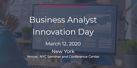 Business Analyst Innovation Day, New York on March 12,2020 tickets