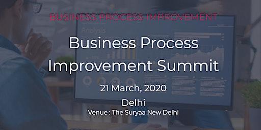 Business Process Improvement Summit   21 March, 2020    Delhi