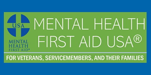 Mental Health First Aid for Veterans, Military and Families