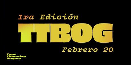 TypeThursday Bogotá ☞ Febrero entradas