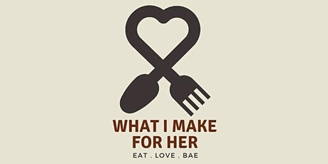 Chef Brian Davis of What I Make for Her presents Love Through Food: A Culinary Experience tickets
