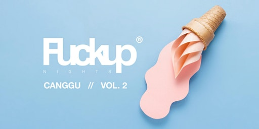 Fuckup Nights Bali - Canggu Vol. 2