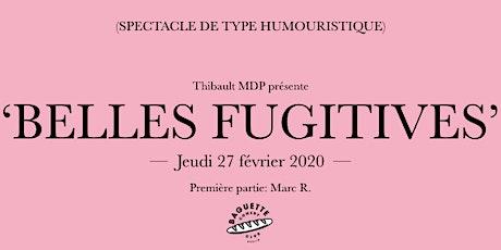 """Thibault MDP dans """"Belles Fugitives"""" (1ère partie: Marc R.) Tickets"""
