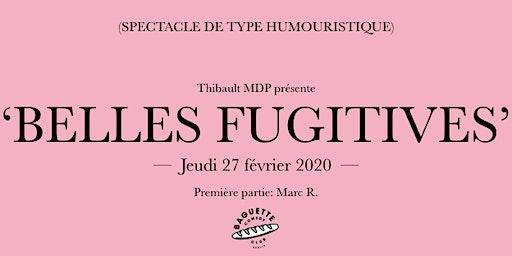 """Thibault MDP dans """"Belles Fugitives"""" (1ère partie: Marc R.)"""