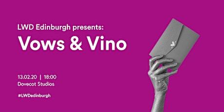 LWD Edinburgh Presents: Vows & Vino tickets