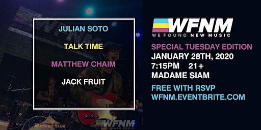 THIS TUESDAY | JULIAN SOTO, TALK TIME, MATTHEW CHAIM, JACK FRUIT
