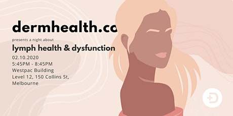 An Evening with Dermhealth.co | Lymph health and dysfunction tickets