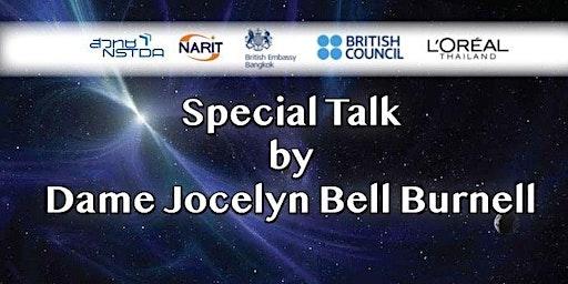 Special Talk by Dame Jocelyn Bell Burnell