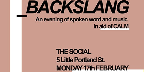 Backslang - Spoken Word and Music in aid of CALM  tickets