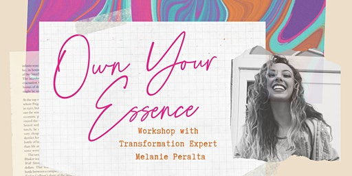Own Your Essence Workshop by Melanie Peralta
