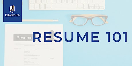Resume 101 by EduSmith tickets