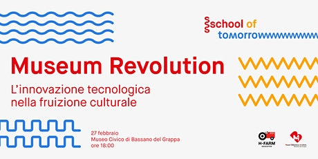 School Of Tomorrow - Museum Revolution biglietti