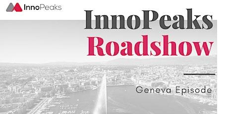 InnoPeaks Roadshow - Geneva Episode tickets