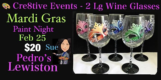$20Paint  Night- 2 Lg Wine Glasses @ Pedro's 2/25