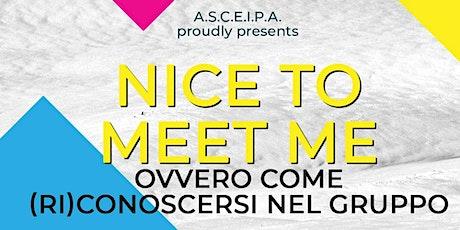 """""""Nice to Meet Me - ovvero come (ri)conoscersi nel gruppo"""" workshop Milano biglietti"""