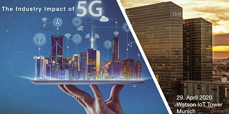 The Industry Impact of 5G - Meetup (Watson IoT Tower Munich) Tickets