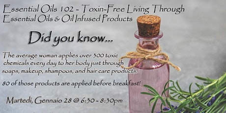 Essential Oils 102 - Toxin-Free Living Through Essential Oils & Oil Infused Products tickets