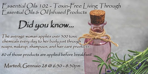 Essential Oils 102 - Toxin-Free Living Through Essential Oils & Oil Infused Products