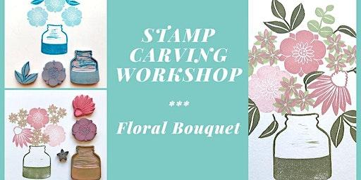 Stamp Carving Workshop - Floral Bouquet