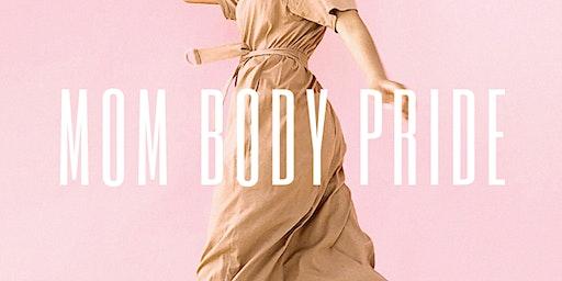 Mom Body Pride 1 Hr Workshop