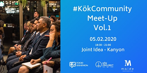#KökCommunity Meet Up Vol.1