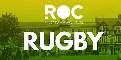 ROC CONVERSATION: RUGBY tickets