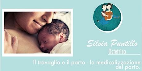 Il travaglio e il parto - la medicalizzazione del parto. biglietti