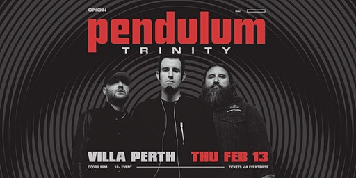 Pendulum Trinity - Perth