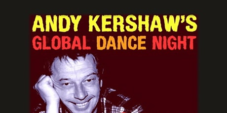 Andy Kershaw's Global Dance Night tickets