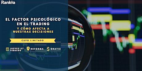 El factor psicológico en el trading y cómo afecta a nuestras decisiones entradas