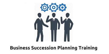 Business Succession Planning 1 Day Virtual Live Training in Paris tickets