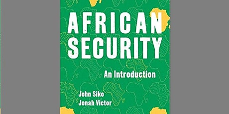 Book Launch: African Security, an Introduction - John Siko/Jonah Victor tickets