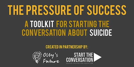 The Pressure of Success  - suicide prevention workshop