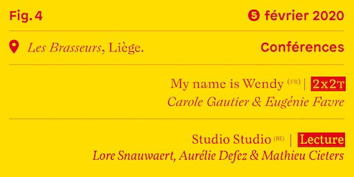 Conférences #1 • My name is Wendy (fr) — Studio Studio (be)