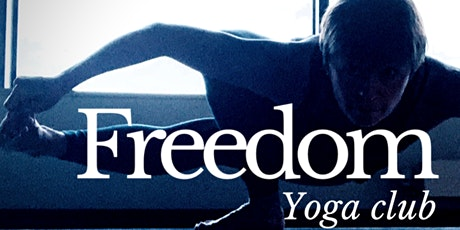 Freedom Yoga Club -  90 mins of creative & challenging Vinyasa flow tickets