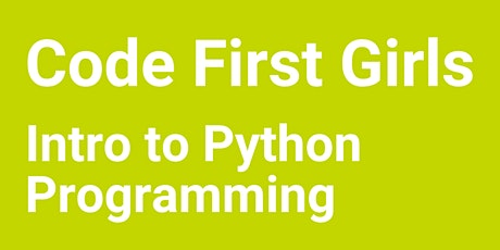 Code First Girls - 8 Week Course - Introduction to Python Programming tickets