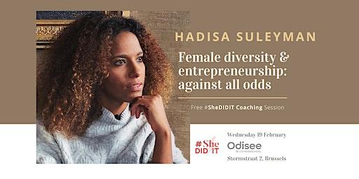 Female diversity & entrepreneurship: against all odds (BXL - FREE)