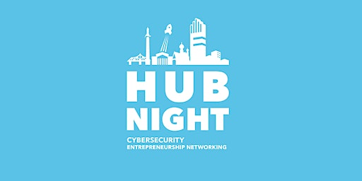 13. Hub Night Cybersecurity Entrepreneurship Networking