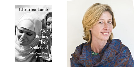 Our Bodies, Their Battlefield: Christina Lamb in conversation tickets