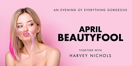 The Bristol Magazine and The Bath Magazine present April BeautyFool tickets
