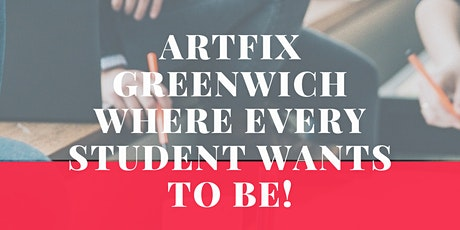 artFix Greenwich - Where every student wants to be! tickets