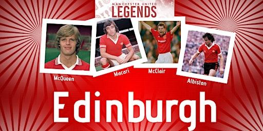 Manchester United Legends Tour - Edinburgh