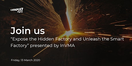 "InVMA presents ""Expose the Hidden Factory and Unleash the Smart Factory""  tickets"