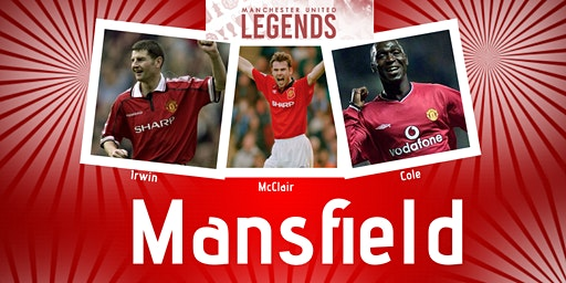Manchester United Legends Tour - Mansfield