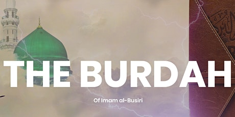 Commentary of Qasida Burdah - 5 week course (Sundays | 1.30-3.30pm) tickets