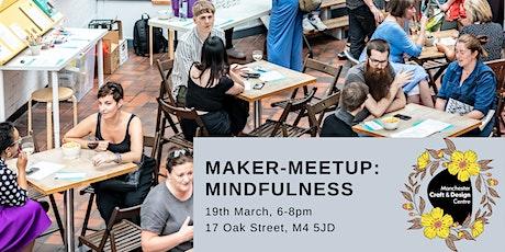 Maker Meetup: Mindfulness tickets